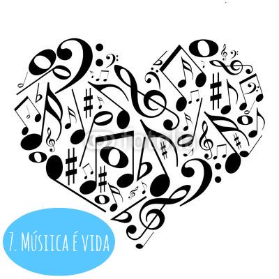 7- Música é vida