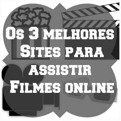 Os 3 melhores sites para assistir filmes online 🎬